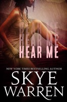 Skye Warren - Hear Me: A Dark Romance