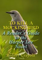 Robert Crayola - To Kill a Mockingbird: A Reader's Guide to the Harper Lee Novel