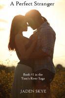 Jaden Skye - A Perfect Stranger (Book #1 of the Tom's River Saga)