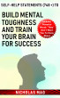 Self-Help Statements (748 +) to Build Mental Toughness and Train Your Brain for Success by Nicholas Mag