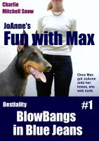 Charlie Mitchell Snow - JoAnne's Fun with Max - Bestiality Blow-Bangs in Blue Jeans #1