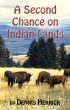 A Second Chance on Indian Lands by Dennis Herrick