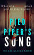 Pied Piper's Song : A Psychological Thriller by Noah Alexander