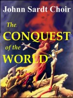 Johnn Sardt Choir - The Conquest of the World