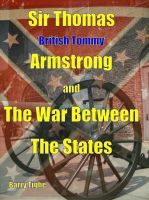 Sir Thomas British Tommy Armstrong and The War Between the States