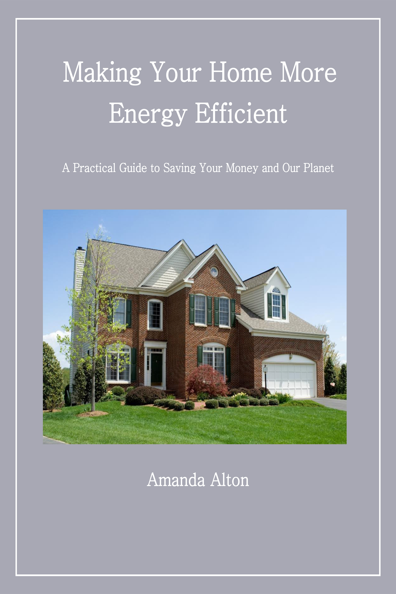 Making Your Home More Energy Efficient: A Practical Guide ...