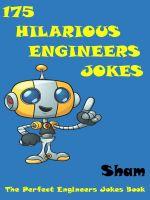 Sham - Jokes Engineers Jokes : 175 Hilarious Engineers Jokes