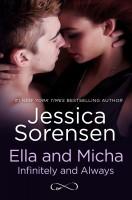 Jessica Sorensen - Ella and Micha: Infinitely and Always (A Novella)