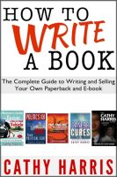 Cover for 'How To Write A Book: The Complete Guide to Writing and Selling Your Own Paperback or E-book'