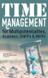 Time Management for Multipotentialites, Scanners, ENFPs & INFPs by Robin M Koppensteiner