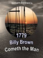 William Bertram - 1779 Billy Brown Cometh the Man...