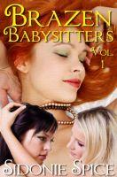 Sidonie Spice - Brazen Babysitters - Volume 1
