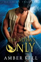 Amber Kell - The Alpha's Only
