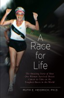 Ruth Heidrich - A Race for Life: A Diet and Exercise Program for Superfitness and Reversing the Aging Process