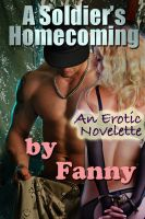 Fanny - A Soldier's Homecoming: An Erotic Novellete