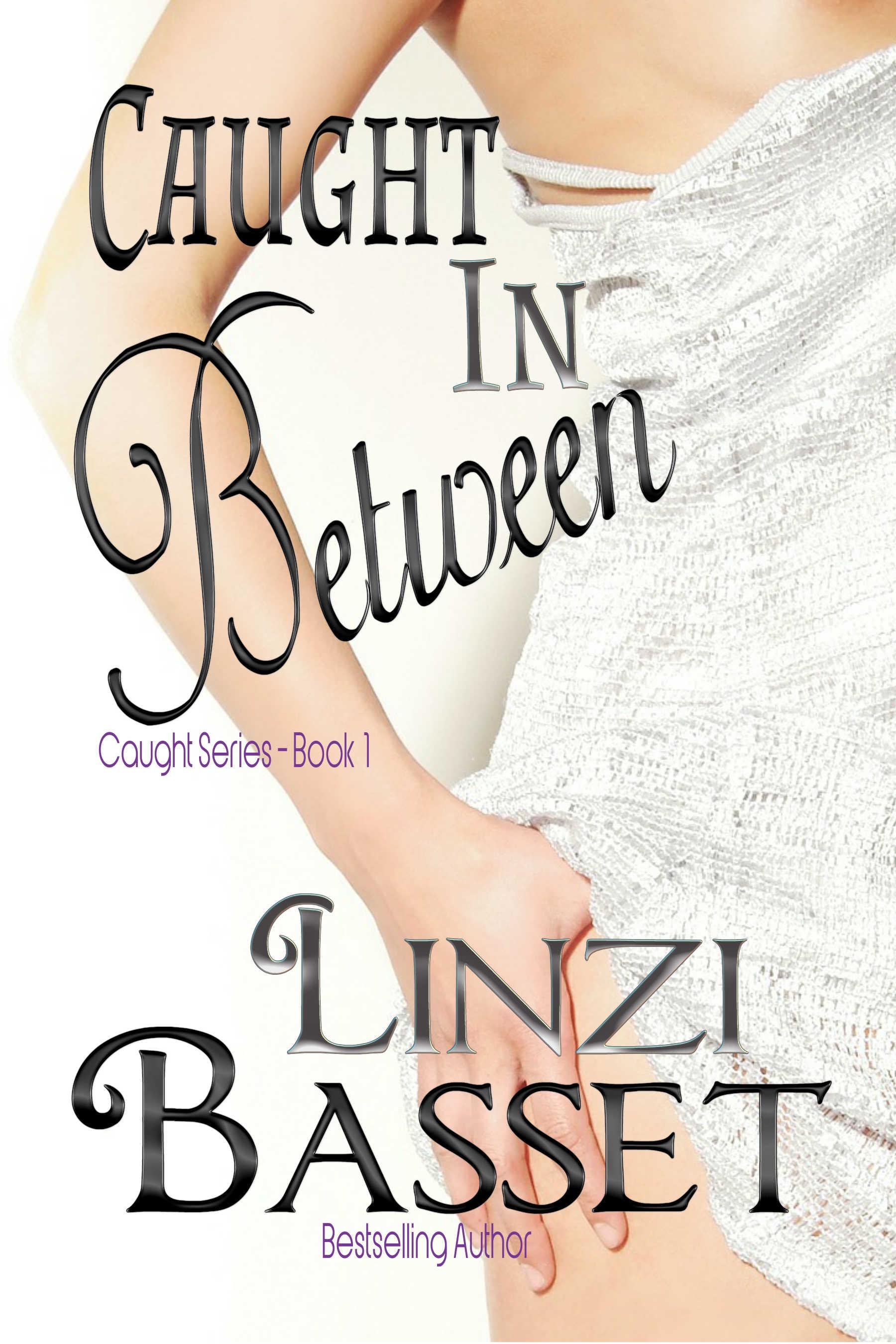 Caught In Between, an Ebook by Linzi Basset