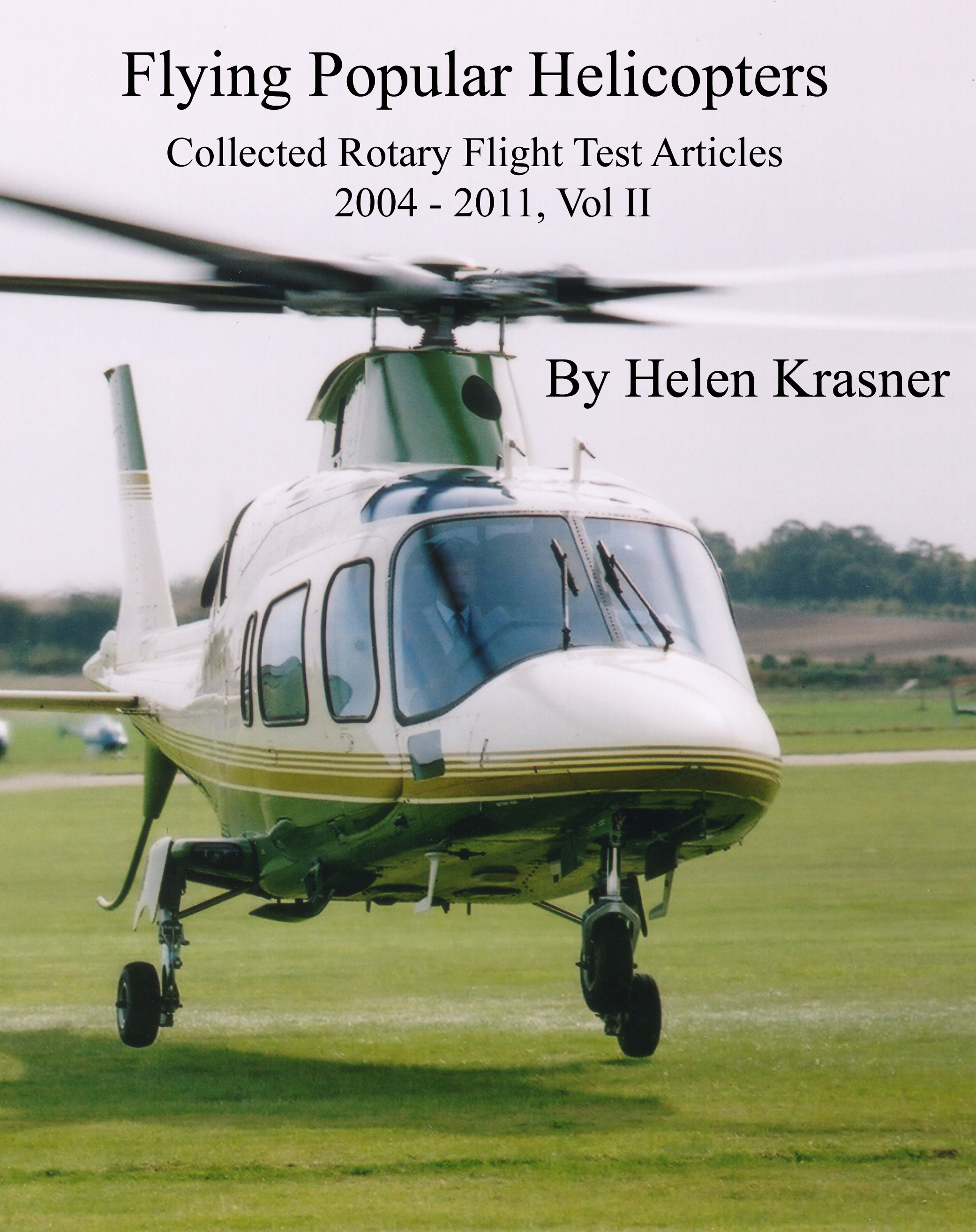 Flying Popular Helicopters (Collected Rotary Flight  Test Articles, 2004 - 2011)