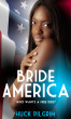 Bride America by Huck Pilgrim