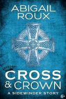 Abigail Roux - Cross & Crown