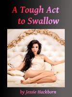 Jessie Hackborn - A Tough Act to Swallow