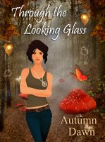 Autumn Dawn - Through the Looking Glass