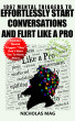1067 Mental Triggers to Effortlessly Start Conversations and Flirt Like a Pro by Nicholas Mag