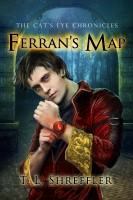 T. L. Shreffler - Ferran's Map (The Cat's Eye Chronicles #4)