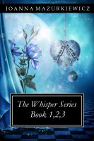 Joanna Mazurkiewicz - The Whispers Series book 1,2,3