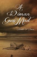 Kimber S. Dawn - A Woman Gone Mad