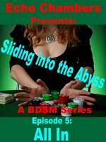 Echo Chambers - Sliding Into The Abyss: Episode 5  All In