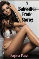 Sapna Patel - 7 Babysitter Erotic Stories