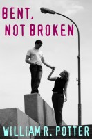 William R. Potter - Bent, Not Broken-A Modern Romance