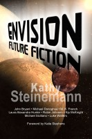 Kathy Steinemann - Envision: Future Fiction