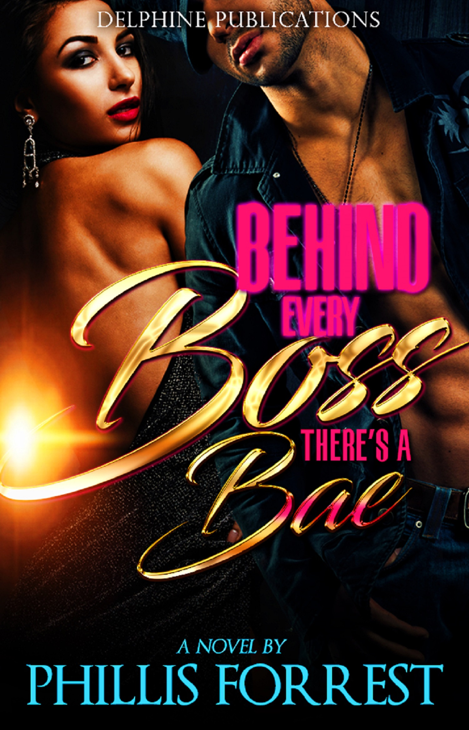 Behind Every Boss There's A Bae By Phillis Forrest