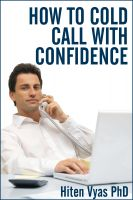 Hiten Vyas - How To Cold Call With Confidence (NLP series for the workplace)