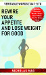 Veritable Words (1347 +) to Rewire Your Appetite and Lose Weight for Good by Nicholas Mag
