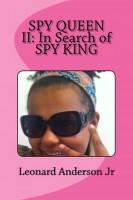 Leonard Anderson Jr - Spy Queen II: In Search Of Spy King