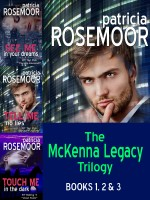 Patricia Rosemoor - The McKenna Legacy Trilogy: See Me in Your Dreams, Tell me No Lies, Touch Me in the Dark
