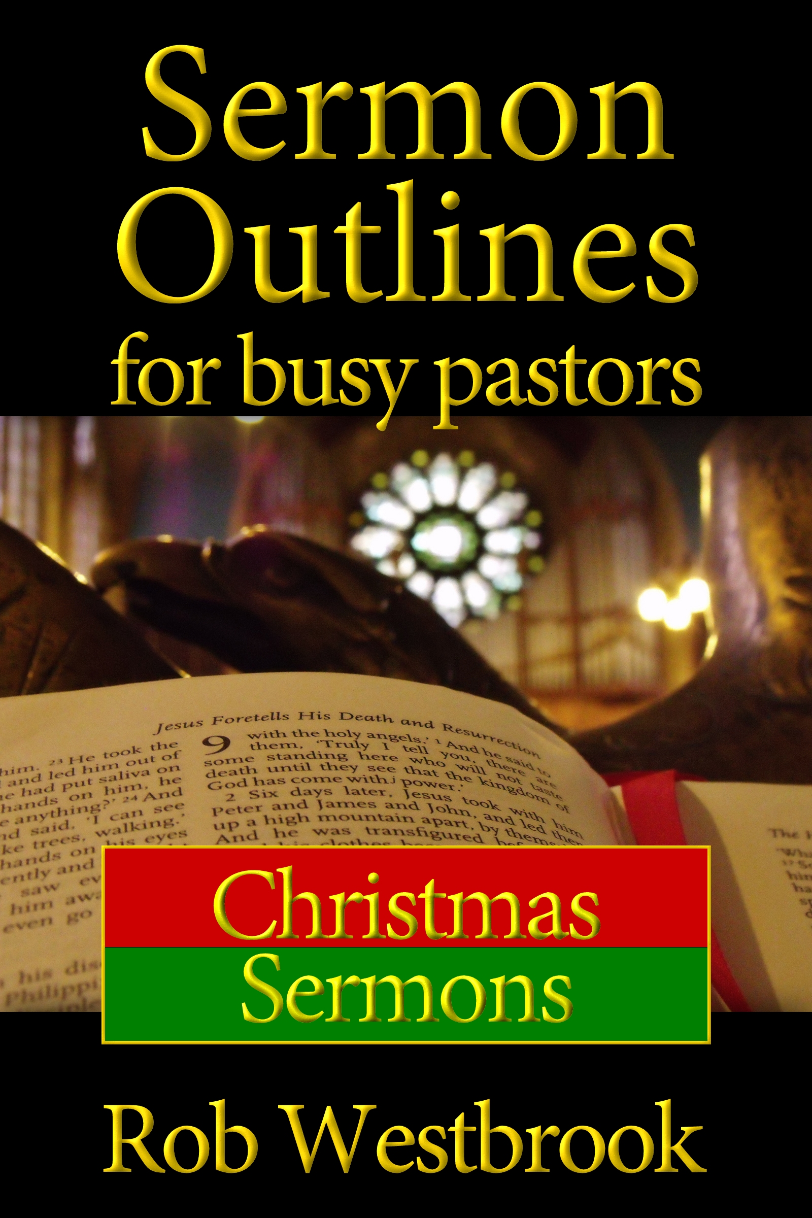 Christmas Sermon Outlines.Sermon Outlines For Busy Pastors Christmas Sermons An Ebook By Rob Westbrook