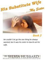 Cover for 'His Substitute Wife... My Sister Book Two'