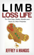 Limb Loss Life- The First Days, Weeks, Months, and Years as a New Amputee by Jeffrey Mangus