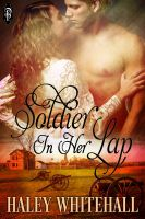 Haley Whitehall - Soldier in Her Lap