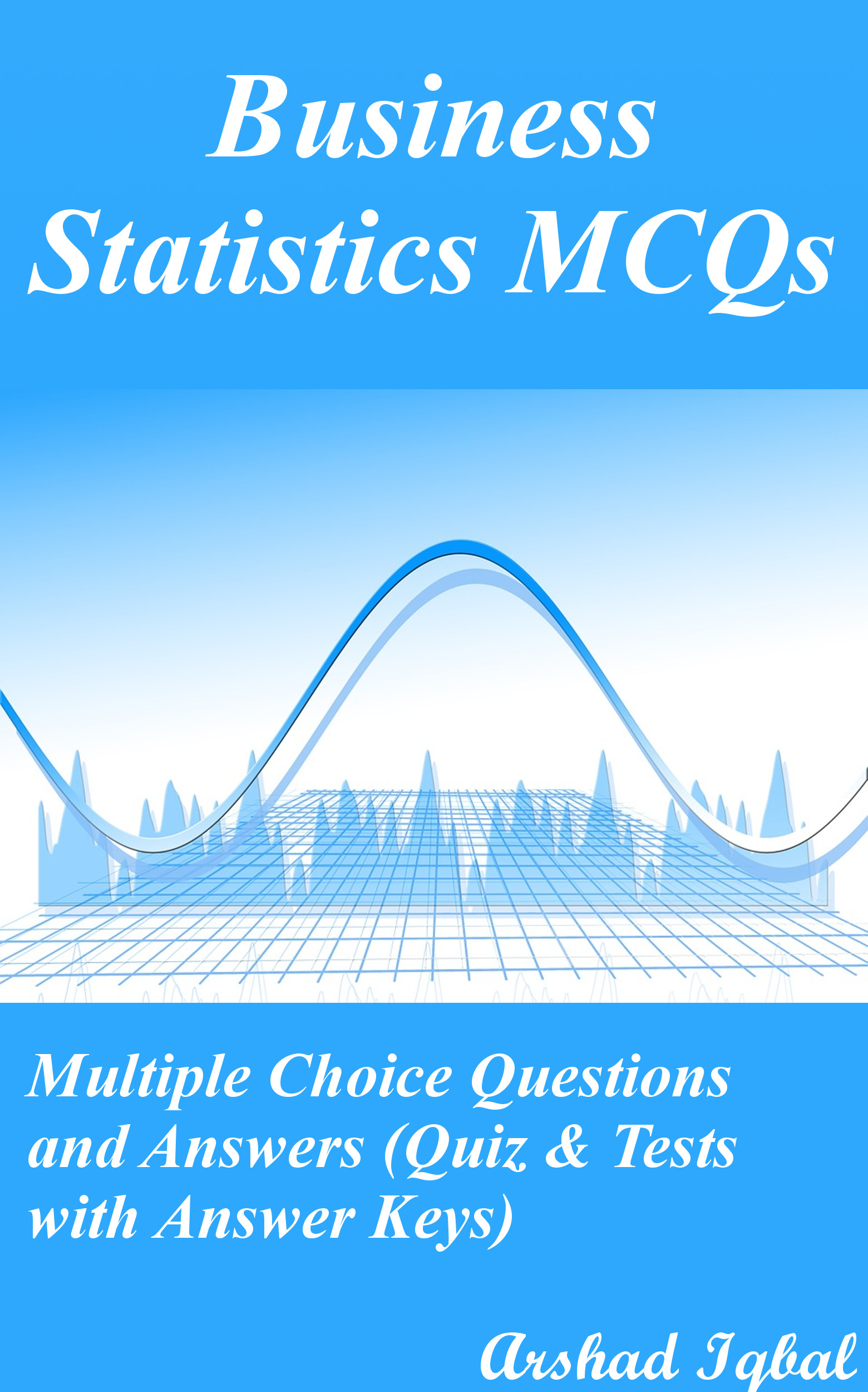 Smashwords – Business Statistics MCQs: Multiple Choice Questions and ...