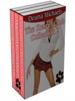 Deana Michaels - The Kennel Club Collection 2