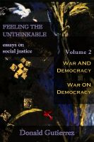 Donald Gutierrez - Feeling the Unthinkable, Vol. 2: War and Democracy- War on Democracy