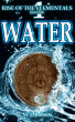 Water: Rise of the Elementals Volume: 4 by M. J. Roberts