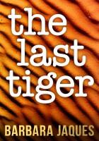 Barbara Jaques - The Last Tiger