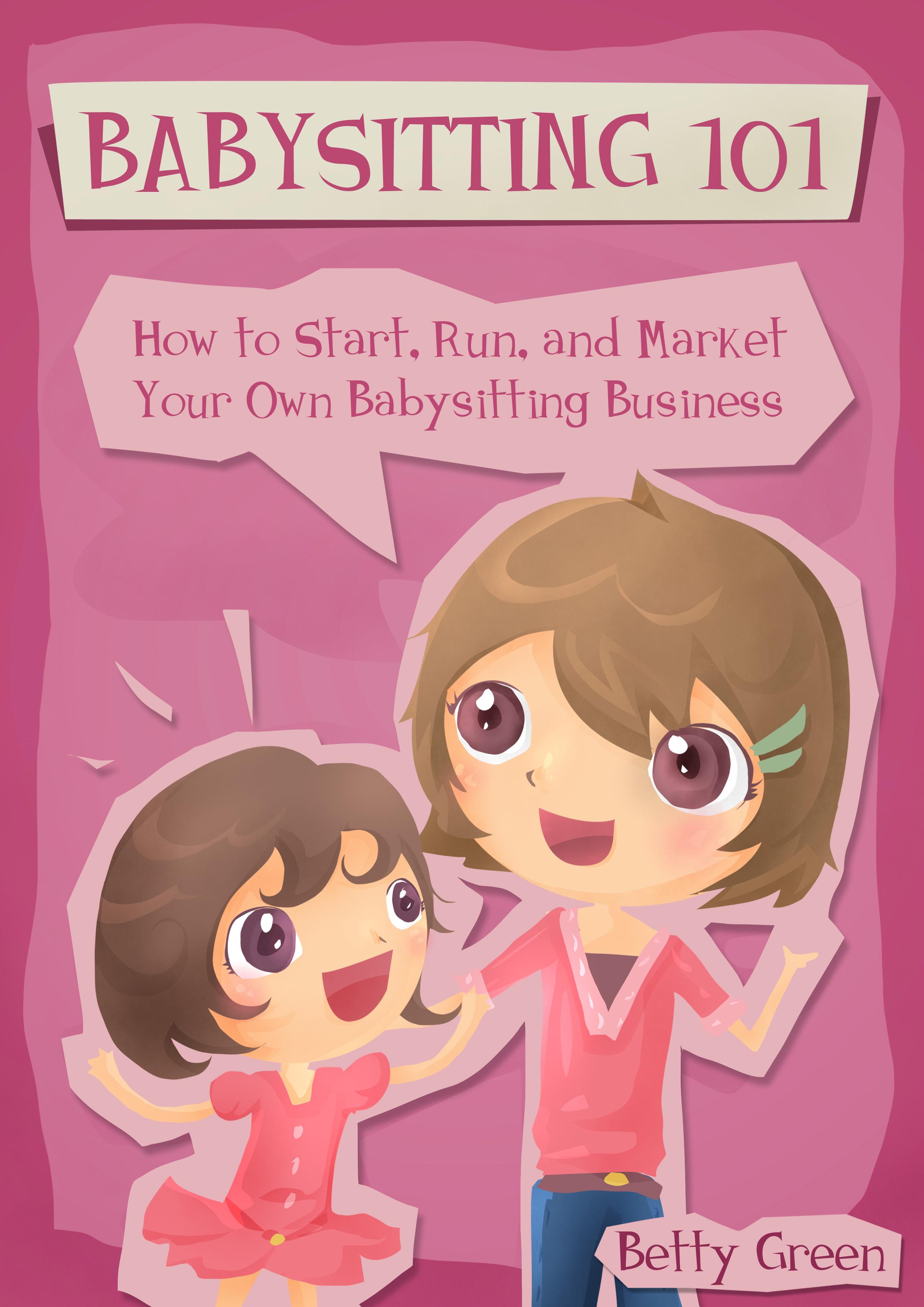 smashwords  u2013 babysitting 101  how to start  run  and