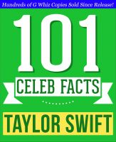 G Whiz - Taylor Swift - 101 Amazing Facts You Didn't Know