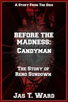 Jas T. Ward - Before the Madness: Candyman